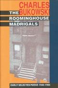 Roominghouse Madrigals Early Selected Poems, 1946-1966