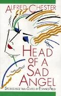 Head of a Sad Angel: Stories, 1953-1966 - Alfred Chester - Paperback