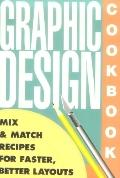 Graphic Design Cookbook Mix & Match Recipes for Faster, Better Layouts
