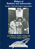 History of Rocketry and Astronautics (AAS History Series, Volume 26)