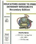 Educators Guide to Free Internet Resources : Secondary Edition