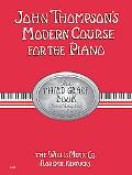 John Thompson's Modern Course for the Piano The Third Grade Book  Something New Every Lesson