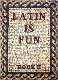 Latin Is Fun: Book 2