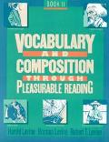 Vocabulary and Composition Through Pleasurable Reading