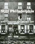Still Philadelphia A Photographic History, 1890-1940