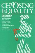Choosing Equality: The Case for Democratic Schooling