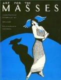 Art for the Masses: A Radical Magazine and Its Graphics, 1911-1917