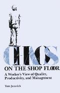 Chaos on the Shop Floor A Worker's View of Quality, Productivity, and Management