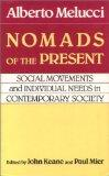 Nomads of the Present: Social Movements and Individual Needs in Contemporary Society