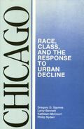 Chicago Race, Class, and the Response to Urban Decline