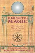 Hermetic Magic The Postmodern Magical Papyrus of Abaris