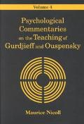Psychological Commentaries on the Teaching of Gurdjieff and Ouspensky, Vol. 4