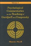Psychological Commentaries on the Teaching of Gurdjieff and Ouspensky, Vol. 5