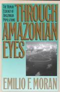 Through Amazonian Eyes The Human Ecology of Amazonian Populations