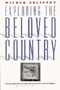 Exploring the Beloved Country Geographic Forays into American Society and Culture