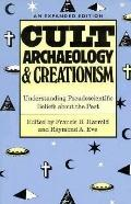 Cult Archaeology and Creationism Understanding Pseudoscientific Beliefs About the Past