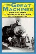 Great Machines Poems and Songs of the American Railroad