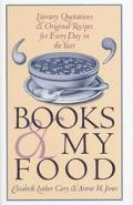 Books and My Food Literary Quotations and Original Recipes for Every Day in the Year