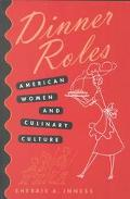 Dinner Roles American Women and Culinary Culture