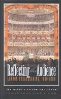 Reflecting the Audience London Theatregoing, 1840-1880