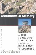 Mountains of Memory A Fire Lookout's Life in the River of No Return Wilderness