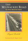 Milwaukee Road Its First Hundred Years
