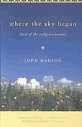 Where the Sky Began Land of the Tallgrass Prairie