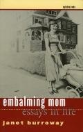 Embalming Mom Essays in Life