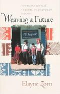Weaving A Future Tourism, Cloth, & Culture On An Andean Island