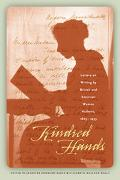 Kindred Hands Letters on Writing by British And American Women Authors, 1865-1935