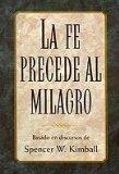 La Fe Precede Al Milagro - (Spanish - Faith Precedes the Miracle)