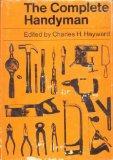 The Complete Handyman: Decorations, Brickwork, Concrete, Tools, Furniture Repairs, Fixings, ...