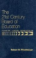 21st Century Board of Education Planning, Leading, Transforming