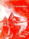 Fire in America!