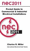 National Electrical Code 2011 Pocket Guide for Commercial and Industrial Electrical Installa...