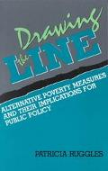 Drawing the Line: Alternative Poverty Measures and Their Implications for Public Policy