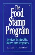 Food Stamp Program Design, Tradeoffs, Policy, and Impacts  A Mathematica Policy Research Study