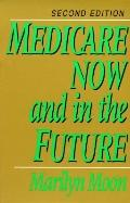 MEDICARE NOW & IN FUTURE (P)
