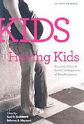 Kids Having Kids: Economic Costs and Social Consequences