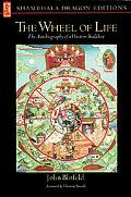 Wheel of Life The Autobiography of a Western Buddhist
