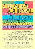 Creative Journal for Children A Guide for Parents, Teachers and Counselors