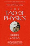 Tao of Physics An Exploration of the Parallels Between Modern Physics and Eastern Mysticism
