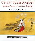 Only Companion Japanese Poems of Love and Longing