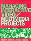 Managing Interactive Video-Multimedia Projects