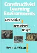 Constructivist Learning Environments Case Studies in Instructional Design