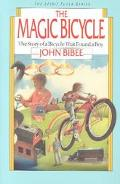 Magic Bicycle The Story of a Bicycle That Found a Boy