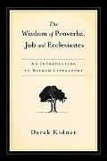 Wisdom of Proverbs, Job and Ecclesiastes An Introduction to Wisdom Literature