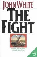 Fight A Practical Handbook to Christian Living