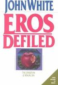Eros Defiled The Christian and Sexual Sin