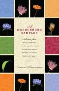 A Swedenborg Sampler: Selections from Heaven and Hell, Divine Love and Wisdom, Divine Provid...